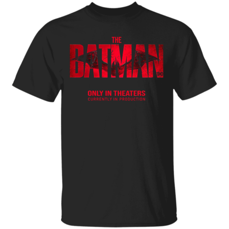 The Batman only in theaters shirt
