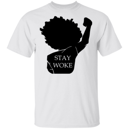 Black Girl Stay Woke Shirt