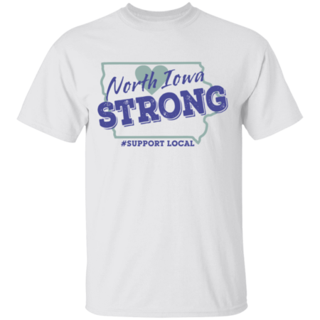 North Iowa Strong Shirts