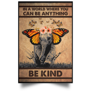 Elephant and butterfly in a world where you can be anything be kind Poster